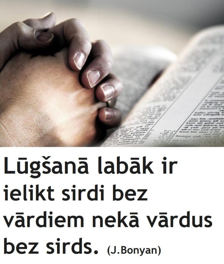 Lūgšanā labāk ir ielikt sirdi bez vārdiem nekā vārdus bez sirds.