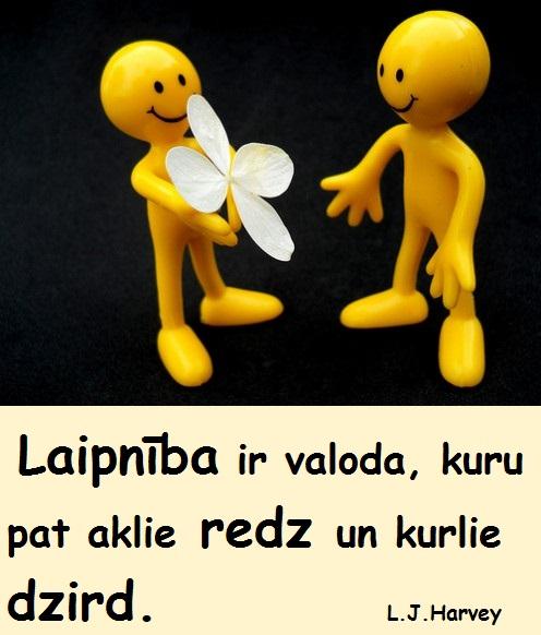 Laipnība ir valoda, kuru pat aklie redz un kurlie dzird.